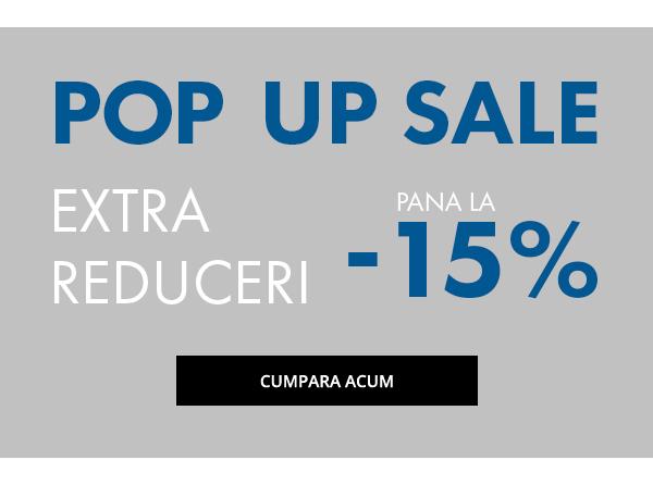 POPUP SALE | EXTRA REDUCERI - cu pana la -15%